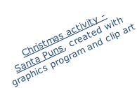 Christmas activity -  Santa Puns, created with  graphics program and clip art